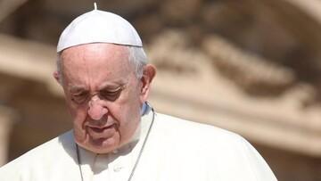 واکنش پاپ فرانسیس به حمله رژیم صهیونیستی علیه فلسطینیان